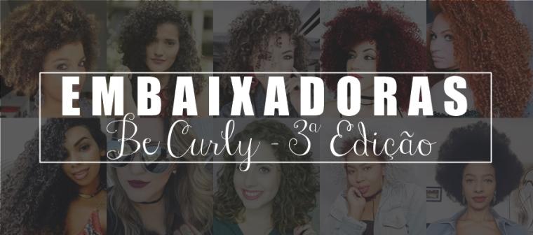 Embaixadoras - Be Curly Terceira Edição